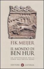 35188 - Meijer, F. - Mondo di Ben Hur. Lo spettacolo delle corse nell'antica Roma (Il)