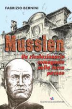 35191 - Bernini, F. - Musslen. Un rivoluzionario romagnolo nella terra pavese