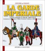 35209 - Jouineau, A. - Officiers et Soldats 08: La Garde Imperiale 4: Les Troupes a Cheval 1804-1815. Gendarmes d'Ordonnance, Gardes d'Honneur, Eclaireurs, Artillerie a cheval