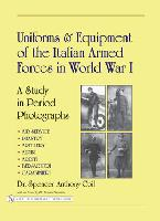 35215 - Coil, S.A. - Uniforms and Equipment of the Italian Armed Forces in World War I. A Study in Period Photographs