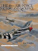 35220 - Lambert, J.W. - 8th Air Force: Victory and Sacrifice. A WWII Photo History (The)