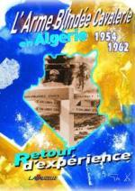 35225 - Dufour, P. - Arme Blindee Cavalerie en Algerie 1954-1962. Retour d'experience
