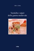 35288 - Settia, A.A. - Tecniche e spazi della guerra medievale