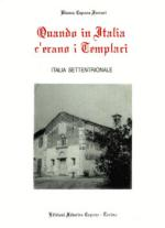 35308 - Capone Ferrari, B. - Quando in Italia c'erano i Templari. Italia settentrionale