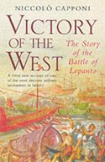 35312 - Capponi, N. - Victory of the West. The Story of the Battle of Lepanto
