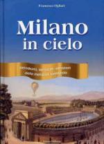 35317 - Ogliari, F. - Milano in cielo. Aerodromi, aeroscali, aeroporti della metropoli lombarda