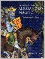 35335 - Rieger, A. - Storia del buon re Alessandro Magno (La)