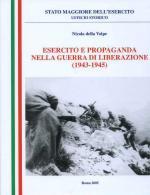 35340 - Della Volpe, N. - Esercito e Propaganda nella guerra di liberazione (1943-45)