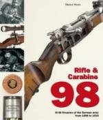 35366 - Storz, D. - Rifle and Carbine 98. M98 Firearms of the German Army from 1898 to 1918