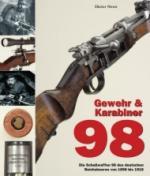 35369 - Storz, D. - Gewehr und Karabiner 98. Die Schusswaffen 98 des deutschen Reichsheeres von 1898 bis 1918