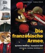 35370 - Mirouze-Dekerle, L.-S. - Franzoesische Armee im Ersten Weltkrieg Band 1: Ausmarsch 1914 (Die)