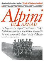 35388 - Favre, F. - Alpini di Arnad in Jugoslavia dopo l'8 settembre 1943. Testimonianze e memorie raccolte in una comunita' della Valle d'Aosta