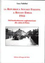35423 - Tadolini, L. - Repubblica Sociale Italiana a Reggio Emilia 1944 (La)