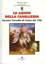 35429 - Nasi, R. - Azioni della cavalleria durante l'assedio di Torino del 1706 (Le)