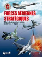 35446 - Beaumont, H. - Forces Aeriennes Strategiques. 50 ans de dissuasion nucleaire au service de la paix