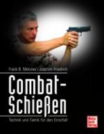 35461 - Metzer-Friedrich, F.B.-J. - Combat-Schiessen. Technik und Taktik fur den Ernstfall