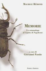 35465 - Remond, M. - Memorie. Un entomologo al seguito di Napoleone