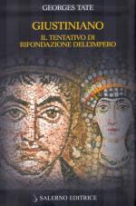 35476 - Tate, G. - Giustiniano. Il tentativo di rifondazione dell'Impero