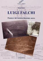 35481 - Ficini, S. - Luigi Falchi. Pioniere del bombardamento aereo