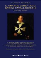 35486 - Rendina, C. - Grande libro degli ordini cavallereschi. Epopea e storia (Il)