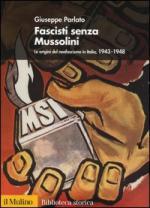 35498 - Parlato, G. - Fascisti senza Mussolini. Le origini del neofascismo in Italia, 1943-1948