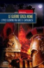 35506 - Ferruggia, A. - Guerre senza nome. L'epico scontro fra greci e cartaginesi (Le)