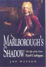 35532 - Watson, J.P.N. - Marlborough's Shadow. The Life of the First Earl Cadogan