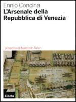 35537 - Concina, E. - Arsenale della Repubblica di Venezia (L') - Cofanetto