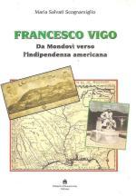 35557 - Salvati Scognamiglio, M. - Francesco Vigo. Da Mondovi' verso l'indipendenza americana