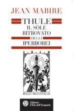 35577 - Mabire, J. - Thule. Il sole ritrovato degli Iperborei