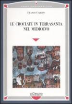 35598 - Cardini, F. - Crociate in Terrasanta nel Medioevo (Le)