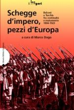35606 - Dogo, M. cur - Schegge d'impero, pezzi d'Europa. Balcani e Turchia fra continuita' e mutamento 1804-1923