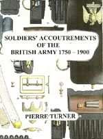 35623 - Turner, P. - Soldiers' Accoutrements of the British Army 1750-1900