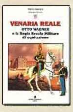 35625 - Gennero, M. - Venaria Reale. Otto Wagner e la Regia Scuola Militare di Equitazione