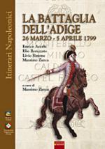 35646 - AAVV,  - Battaglia dell'Adige 20 marzo-12 aprile 1799 (La)