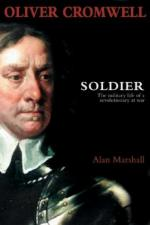 35650 - Marshall, A. - Oliver Cromwell Soldier. The Military Life of a Revolutionary at War