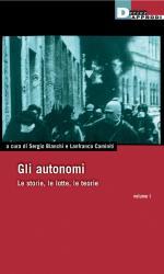 35660 - Bianchi-Caminiti, S.-L. cur - Autonomi. Le storie, le lotte, le teorie Vol 1 (Gli)
