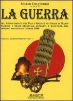35671 - Chiaverini, M. cur - Guerra del Rinascimento tra Pisa e Firenze (La)
