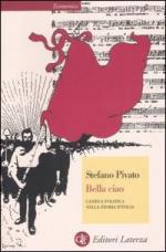 35758 - Pivato, S. - Bella ciao. Canto e politica nella storia d'Italia