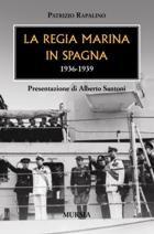 35777 - Rapalino, P. - Regia Marina in Spagna 1936-1939 (La)