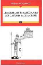 35780 - Richardot, P. - Erreurs Strategiques des Gaulois face a Cesar (Les)