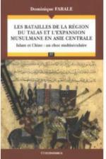 35783 - Farale, D. - Batailles de la region du Talas et l'expansion musulmane en Asie centrale (Les)