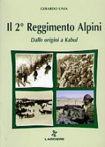 35887 - Unia, G. - 2. Reggimento Alpini. Dalle origini a Kabul (Il)