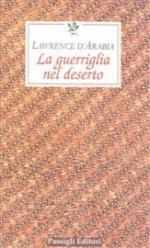 35891 - Lawrence, T.E. - Guerriglia nel deserto (La)