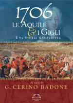 35894 - Cerino Badone, G. cur - 1706 Le Aquile e i Gigli. Una storia mai scritta - Libro + Cofanetto con mappe