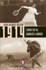 35968 - Becker, J.J. - 1914 l'anno che ha cambiato il mondo