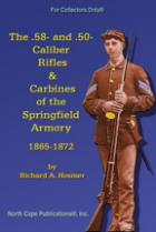 36011 - Hosmer, R.A. - .58 and .50-Caliber Rifles and Carbines of the Springfield Armory 1865-1872 (The)