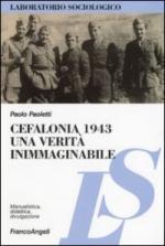 36024 - Paoletti, P. - Cefalonia 1943, una verita' inimmaginabile