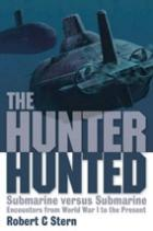 36052 - Stern, R.C. - Hunter Hunted. Submarine versus Submarine. Encounters from World War I to the Present (The)
