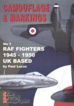 36069 - Lucas, P. - Camouflage and Markings 01: RAF Fighters 1945-1950 UK Based
